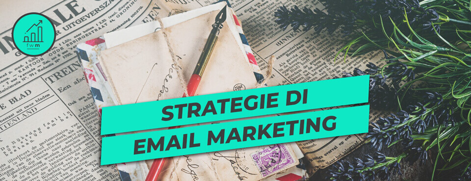 Facile web marketing strategie chiave di email marketing massimizzare roi Nicola Onida