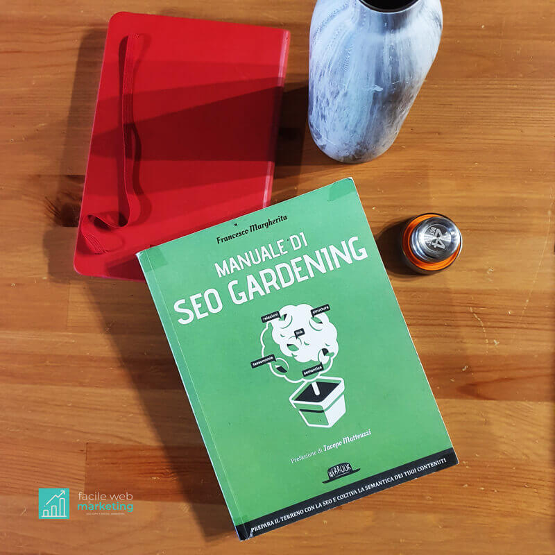 Recensione Manuale di SEO Gardening Francesco Margherita Facile Web Marketing Nicola Onida