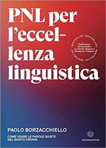 Copywriter a risposta diretta PNL per eccellenza linguistica Paolo Borzacchiello