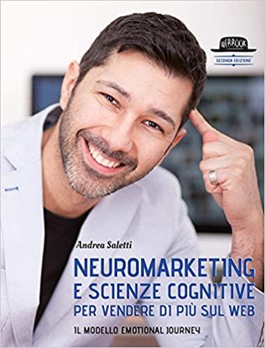 tecniche di persuasione Andrea Saletti Neuromarketing e scienze cognitive Facile Web Marketing
