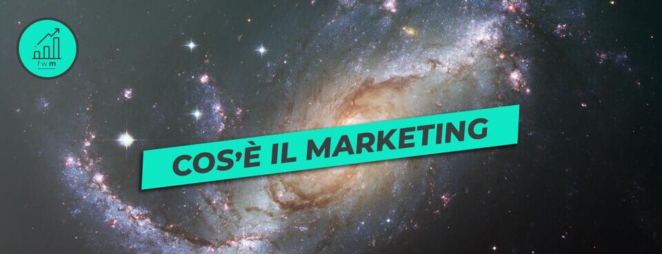 Cos'è il Marketing (secondo me)